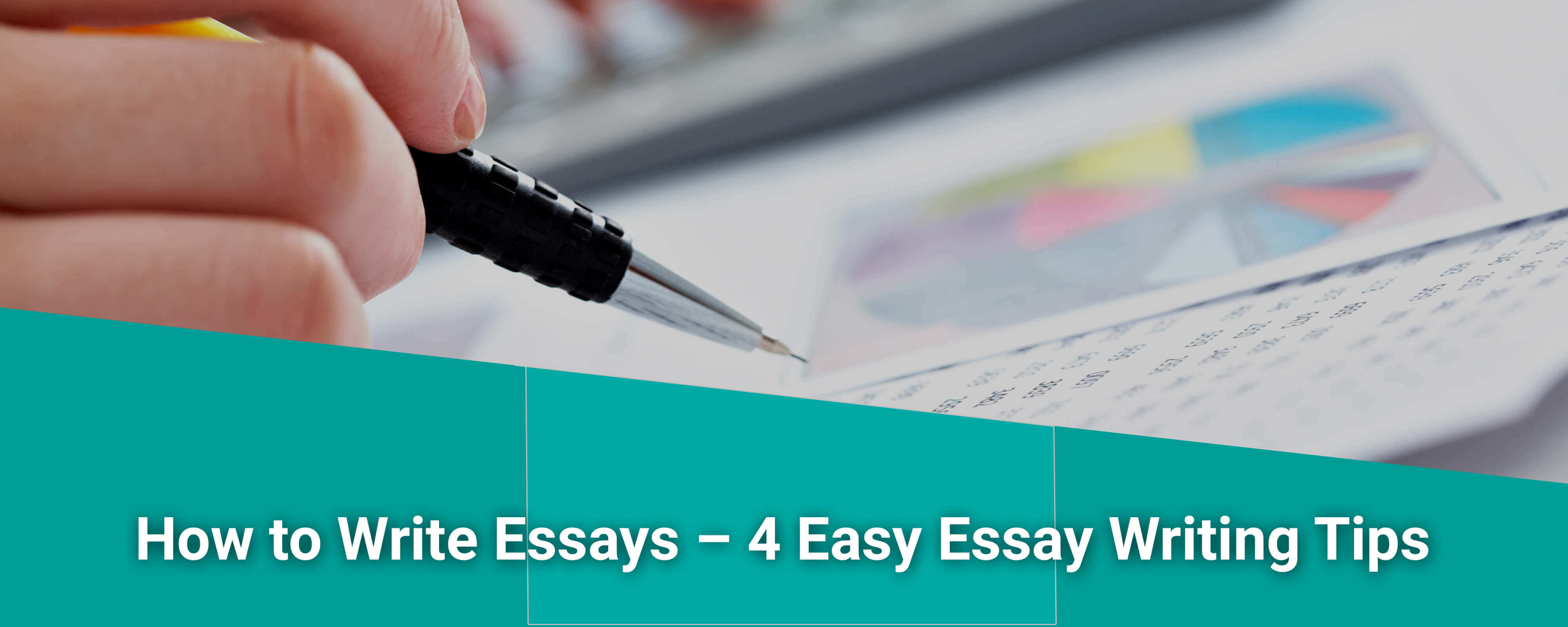 How to Write Essays – 4 Easy Essay Writing Tips