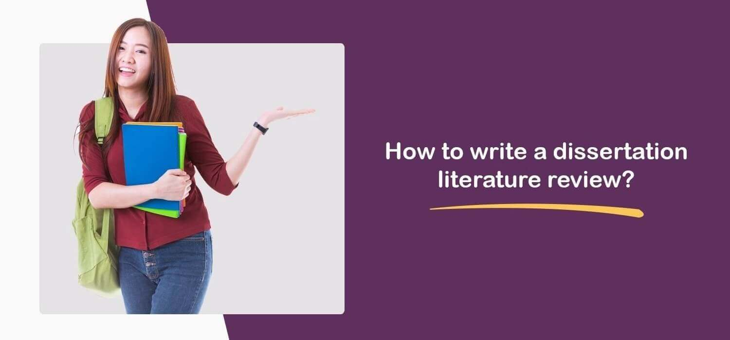 How to Write a Dissertation Literature Review?