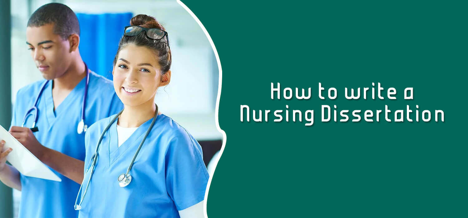 How to write a Nursing Dissertation, Nursing Dissertation Help