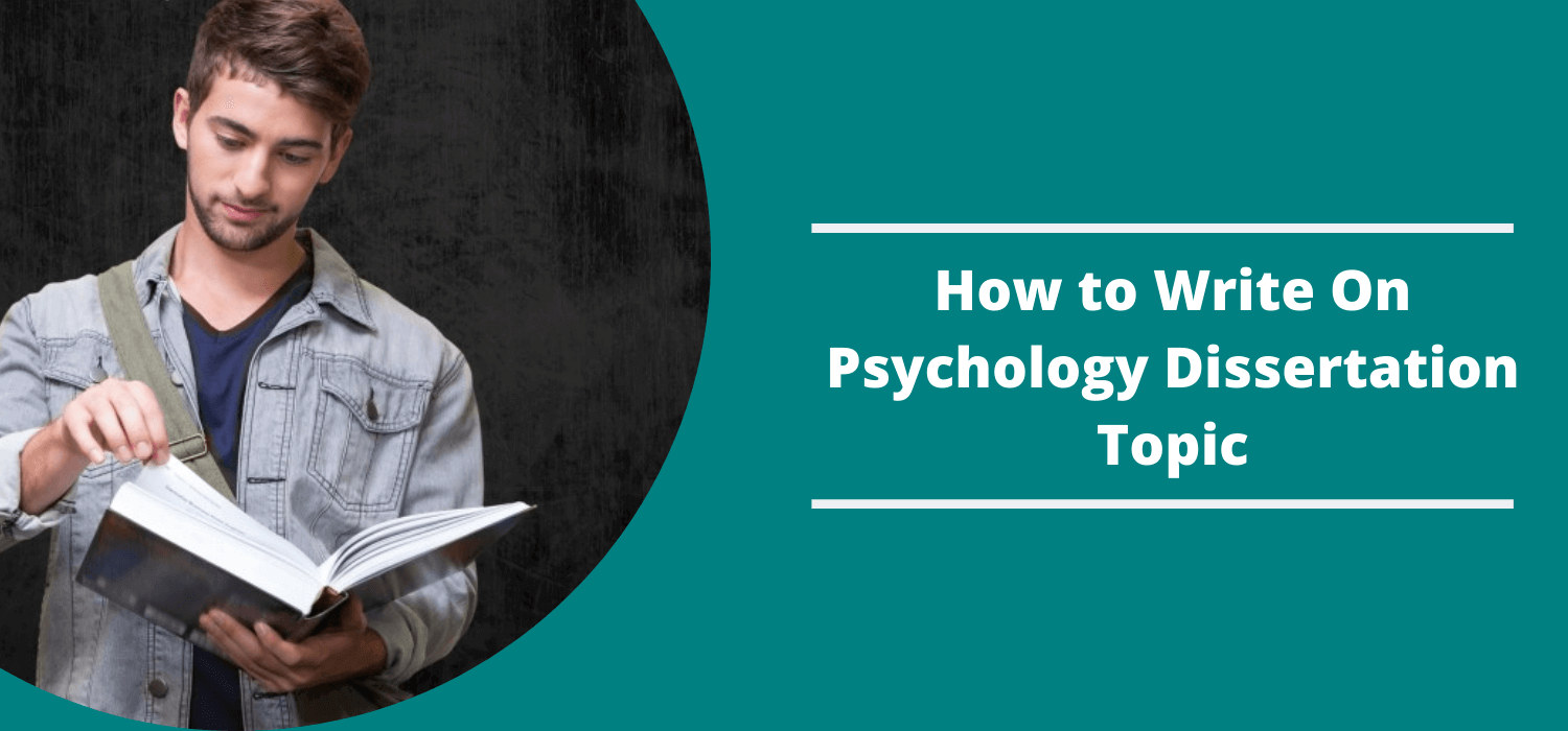 How to write your psychology dissertation