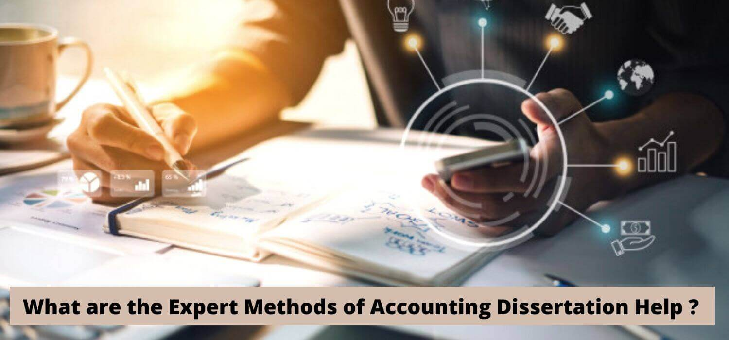 What are the Expert Methods of Accounting Dissertation Help