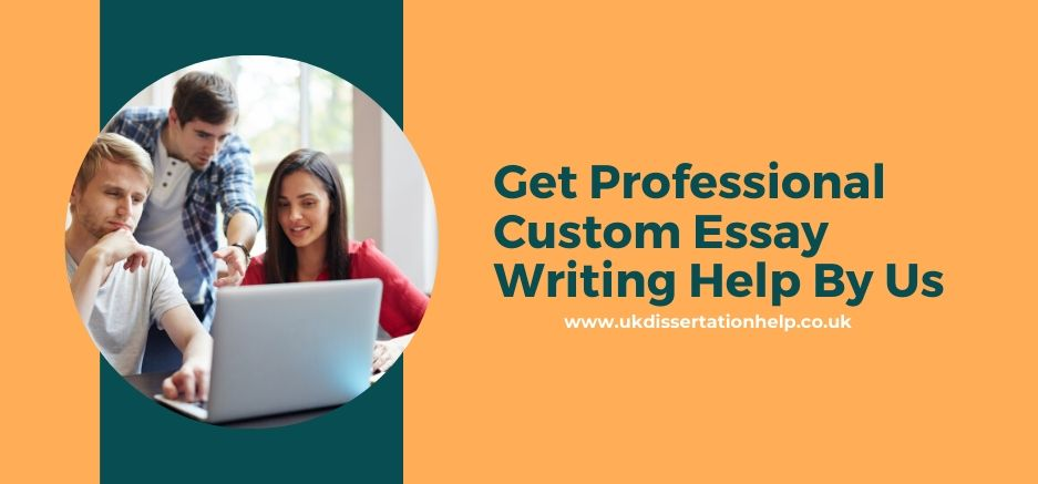 Get Professional Custom Essay Writing Help By Us